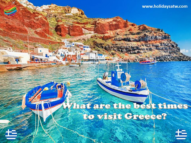 What are the best times to visit Greece?