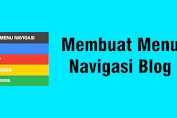 Cara Membuat Menu Navigasi Blog Horizontal Sederhana Blogger