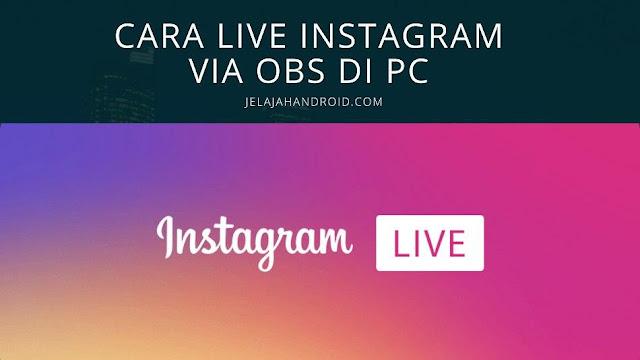 Cara Live Instagram Via OBS di PC Untuk Main Game