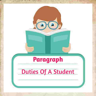 Duties of A Student Paragraph, Paragraph on duties and responsibilities of a student