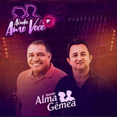 Banda Alma Gêmea - EP Ainda Amo Você