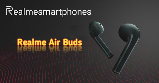 Realme Buds Air will be the name of Realme's true wireless earbuds.