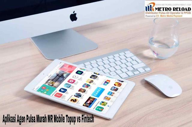 Aplikasi Agen Pulsa Murah MR Mobile Topup vs Fintech