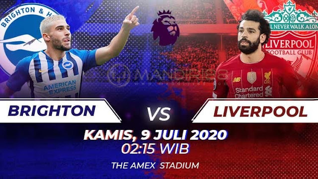 Prediksi Brighton Hove Albion Vs Liverpool, Kamis 09 Juli 2020 Pukul 02.15 WIB @ Mola TV