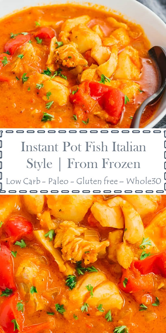 INSTANT POT FISH ITALIAN-STYLE (FROM FROZEN) #Fish #Italian #InstantPot #Paleo #GlutenFree #LowCarb #Whole30