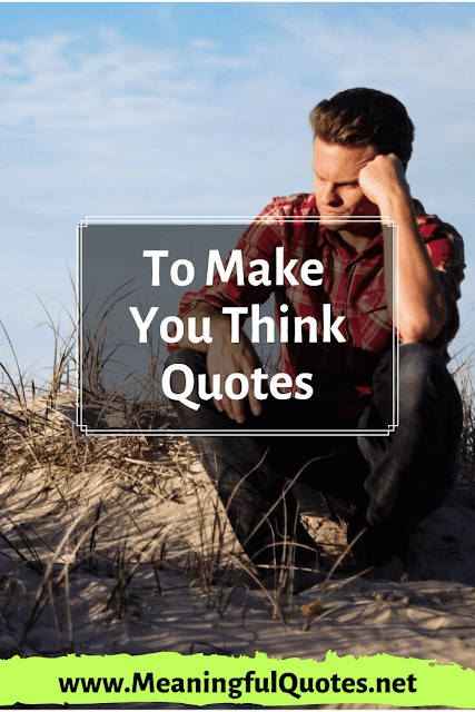 to make you think quotes and sayings