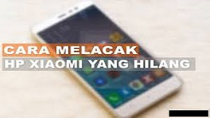 Cara Melacak Hp Xiaomi yg Hilang
