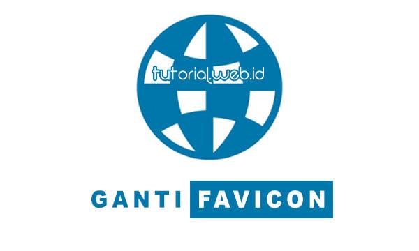 Cara Ganti Favicon Blogger 2021 - Tutorial.web.id