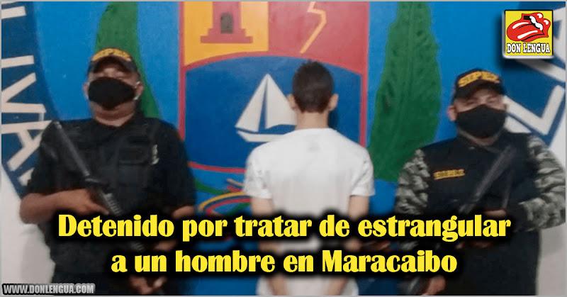 Detenido por tratar de estrangular a un hombre en Maracaibo