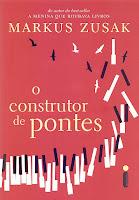 Capa do livro o construtor de Pontes de Markus zusak