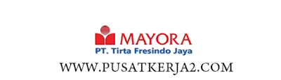 Lowongan Kerja SMA SMK D3 S1 PT Tirta Fresindo Jaya April 2020