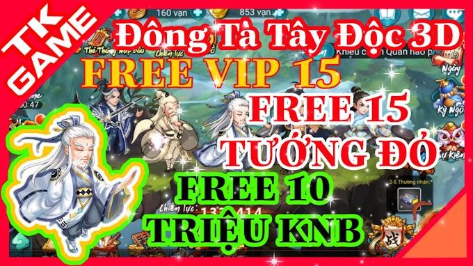 Đông Tà Tây Độc | Free VIP 15 | Free 10.000.000 KNB |  Free 15 Thần Tướng Đỏ VIP | Hoạt Động Nhận KNB