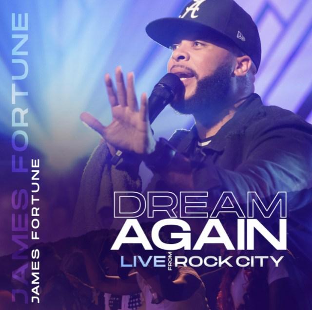 Download [ALBUM] Dream Again (Live) – James Fortune #Arewapublisize