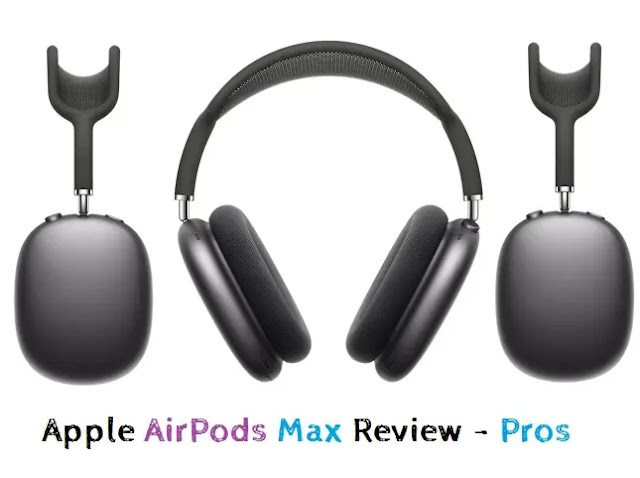 1. Apple AirPods Max Review - Pros: