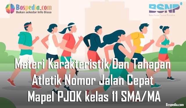 Materi Karakteristik Dan Tahapan Atletik Nomor Jalan Cepat Mapel PJOK kelas 11 SMA/MA