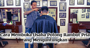 Cara Membuka Usaha Potong Rambut Pria