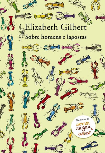 Sobre homens e lagostas - Elizabeth Gilbert