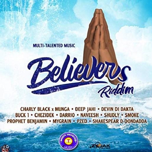 BELIEVERS RIDDIM - MULTI-TALENTED MUSIC - 2019 ~ Reggae