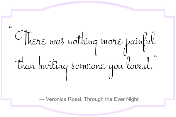 There was nothing more painful than hurting someone you loved.