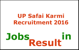 UP Safai Karmi Recruitment 2016