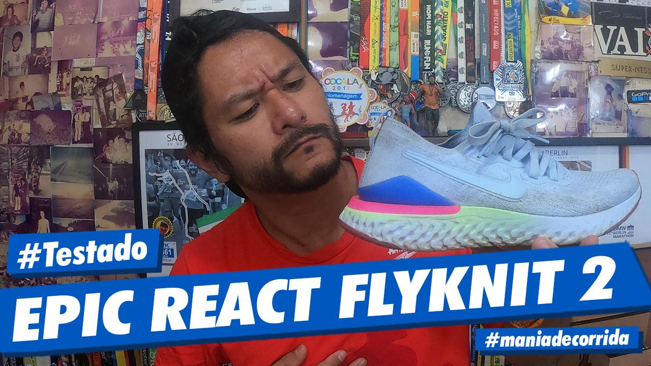 f84a5d3fc88 Mania de Corrida  Testado  Nike Epic React Flyknit 2