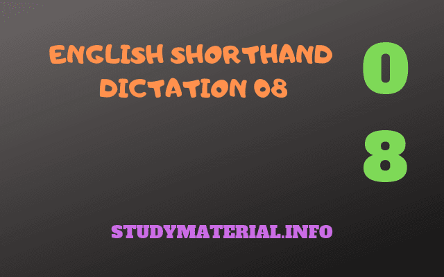SHORTHAND DICTATION MATTER WITH SHORTHAND NOTATION - 8