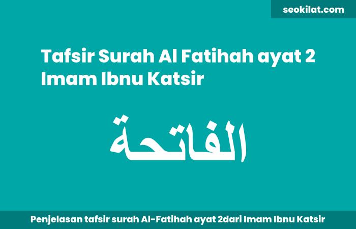 Tafsir Surah Al-Fatihah Ayat 2