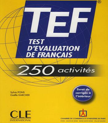 Test d'évaluation de français ( TEF ) 250 activités en PDF