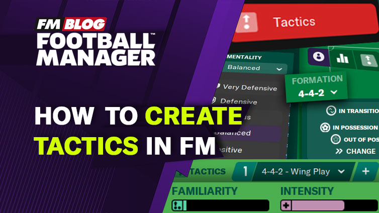 How to Create Tactics in Football Manager