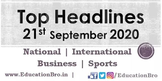 Top Headlines 21st September 2020: EducationBro