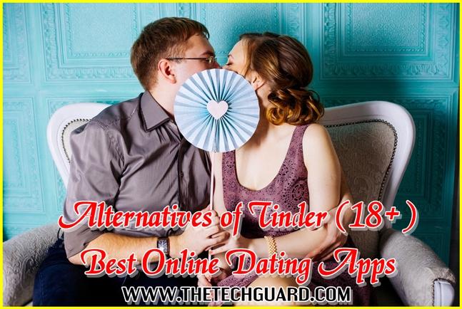 Alternatives of Tinder (18+) Best Online Dating Apps