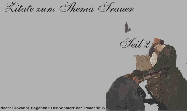 Gedichte Und Zitate Fur Alle Zitate Trauer Tod Und Abschied Teil 2