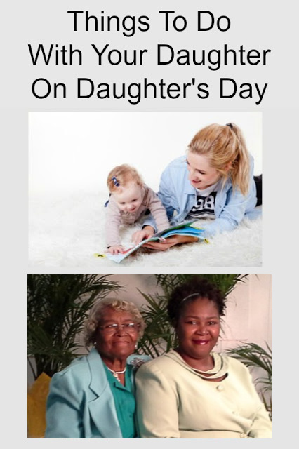 Things To Do With Your Daughter On Daughter's Day