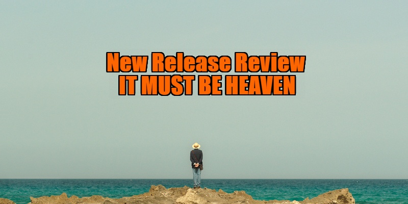 It Must Be Heaven review