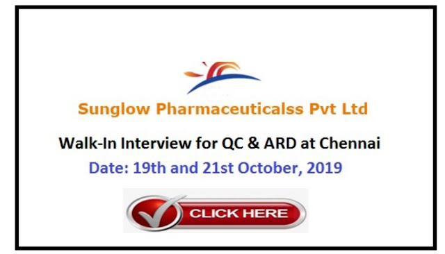 Sunglow Pharmaceuticals - Walk-In Interviews for QC / AR and D Departments on 19th to  21st Oct' 2019