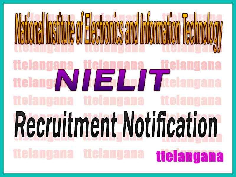 NIELIT National Institute of Electronics and Information Technology Recruitment Notification