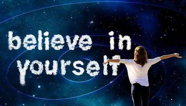 Self confidence, believe yourself