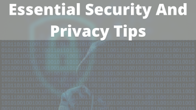 essential security and privacy tips