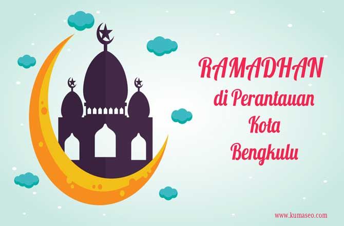 Ramadhan di Perantauan Kota bengkulu