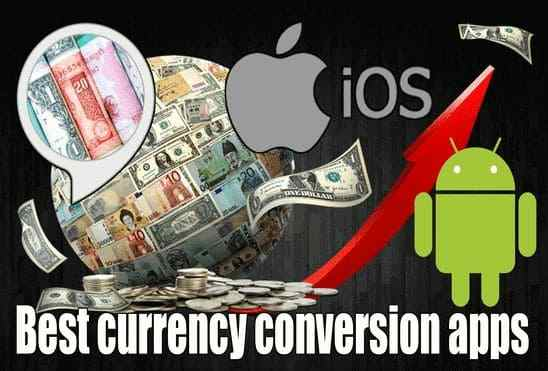 تعرف على أفضل تطبيقات تحويل العملات لـ أندرويد وios