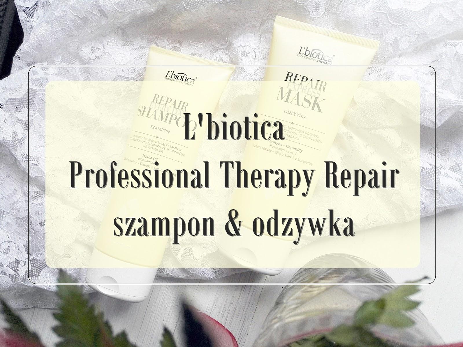L'biotica Professional Therapy Repair- szampon i odzywka | recenzja, czy polecam?