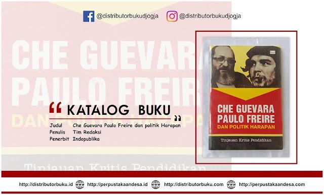 Che Guevara Paulo Freire dan politik Harapan