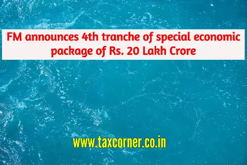 fm-announces-4th-tranche-of-special-economic-package-of-rs.-20-lakh-crore