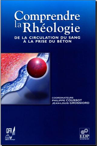 Livre : Comprendre la rhéologie, de la circulation du sang à la prise du béton - Grossiord
