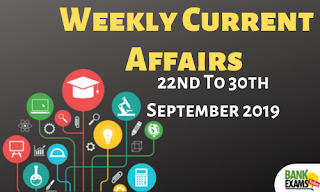 Weekly Current Affairs 22nd To 30th September 2019