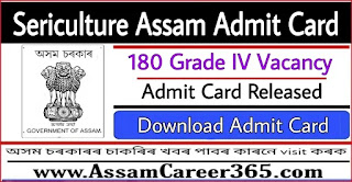 Sericulture Assam Admit Card 2021 - 180 Grade IV Vacancy