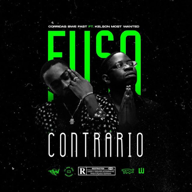 Corridas Bue Fast Ft. Kelson Most Wanted – Fuso Contrario