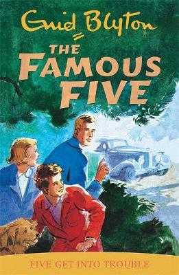 Famous Five: Five Get Into Trouble : Book 8