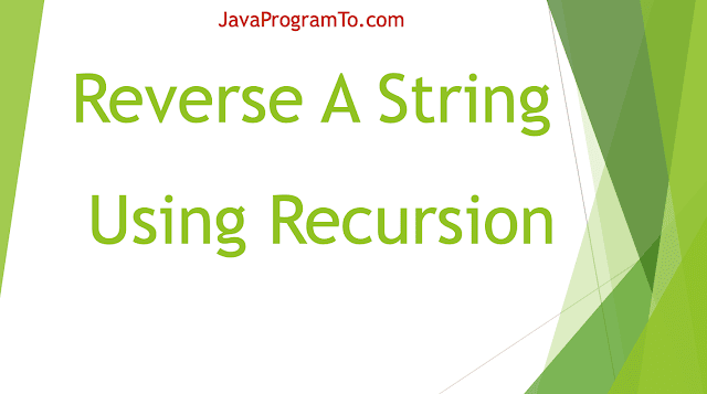 Java Program To Reverse A String Using Recursion