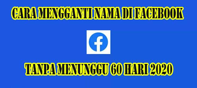 Cara Mengganti Nama di Facebook Tanpa Menunggu 60 Hari